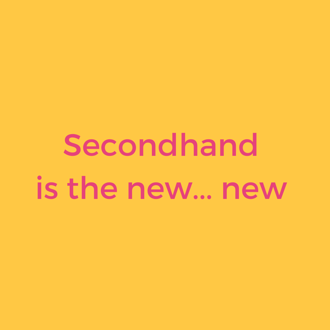Secondhand is the new.... new